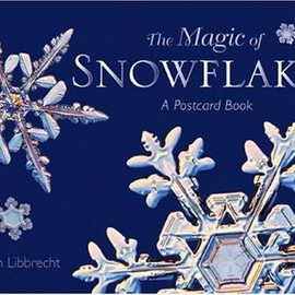 Kenneth Libbrecht - The Magic Of Snowflakes: A Postcard Book (Postcard Books (Voyageur Press))