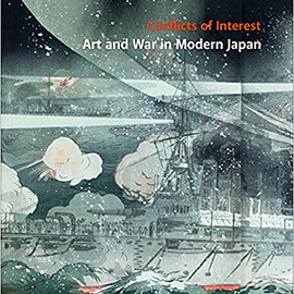 Andreas Marks - Conflicts of Interest: Art and War in Modern Japan