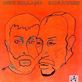 Dave Holland  Sam Rivers - Dave Holland & Sam Rivers