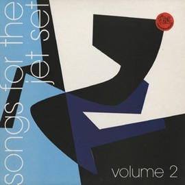 Various Artists - V.A.-SONGS-FOR-THE-JET-SET-VOLUME-2