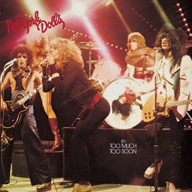 New York Dolls - In Too Much, Too Soon