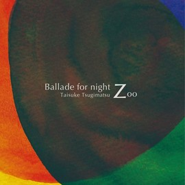 次松大助 - Ballade for Night Zoo