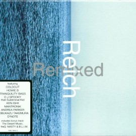 Steve Reich - Reich Remixed