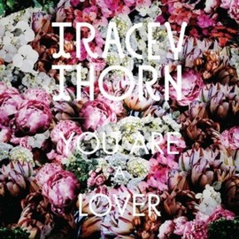 Tracey Thorn - You Are A Lover EP