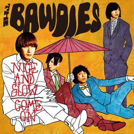 THE BAWDIES - NICE AND SLOW / COME ON (初回限定盤)