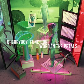 CHERRYBOY FUNCTION - WORD IN THE PETALS