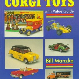 Bill Manzke - The Unauthorized Encyclopedia of Corgi Toys