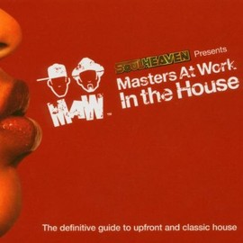 Masters At Work - SOUL HEAVEN Presents - Masters At Work In the House