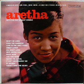 Aretha Franklin - Aretha  (with the Ray Bryant Combo)