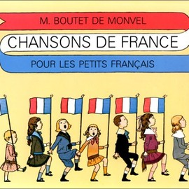 M.Boutet de MONVEL - Chansons de France