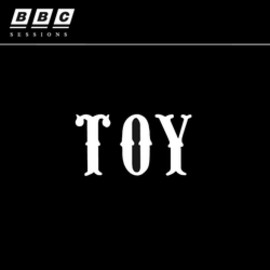 Toy - Live at the BBC