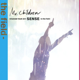 Mr.Children - Mr.Children STADIUM TOUR 2011 SENSE -in the field-