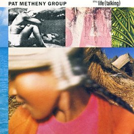 Pat Metheny Group - Still Life(talking)