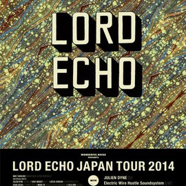 LORD ECHO - LORD ECHO JAPAN TOUR 2014