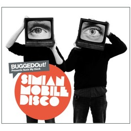 Simian Mobile Disco - bugged out