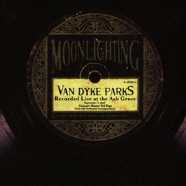van dyke parks - Moonlighting: Live at the Ash Grove