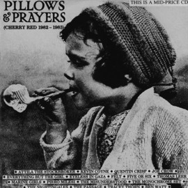 Various Artists - Pillows & Prayers (Cherry Red 1982-1983)