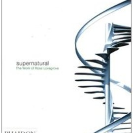 Ross Lovegrove (著) - Supernatural: The Work of Ross Lovegrove
