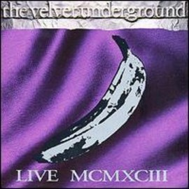 The Velvet Underground - Live MCMXCIII [Single Disc]