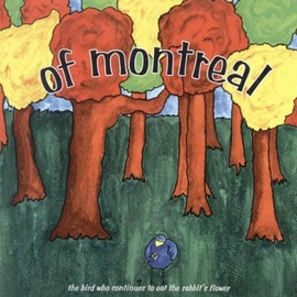 of Montreal - Bird Who Continues to Eat the Rabbit's Flower