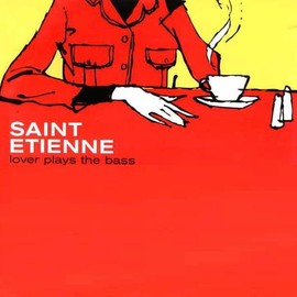 Saint Etienne - Lover Plays The Bass (7'')