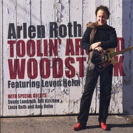 Arlen Roth - Toolin Around Woodstock