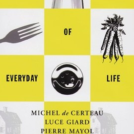 Luce Giard, Pierre Mayol, Michel De Certeau - The Practice of Everyday Life (Practice of Everday Life)
