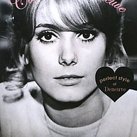 Catherine Deneuve―perfect style of Deneuve カトリーヌ・ドヌーヴ パーフェクトスタイルオブドヌーヴ (MARBLE BOOKS Love Fashionista)