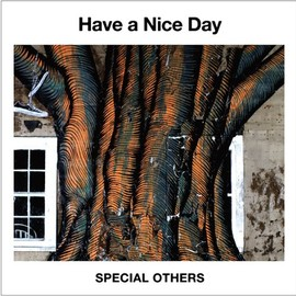 SPECIAL OTHERS - Have a Nice Day (初回限定盤)