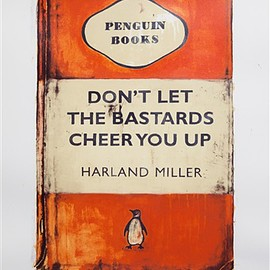 Harland Miller - don't let the bastards cheer you up