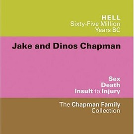 Jake And Dinos Chapman - Sex Death Insult to injury