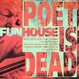 FUNHOUSE - POET IS DEAD