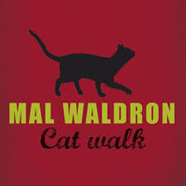 Mal Waldron - Cat walk