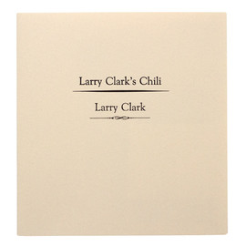 """Larry Clark - """"Larry Clark's Chili"""" Boo-Hooray, Limited Edition 65 Copies"""