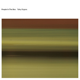 People In The Box - Talky Organs