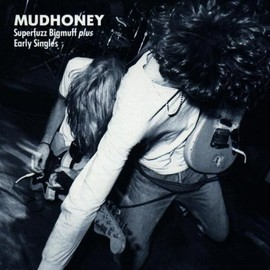 Mudhoney - Superfuzz Bigmuff & Singles