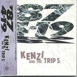 KENZI & THE TRIPS - LIVE ALBUM「'87.4.19」