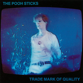 The Pooh Sticks - Trade Mark Of Quality