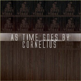 CORNELIUS - As Time Goes By