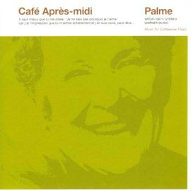 Various Artists - CAFE APRES-MIDI PALME
