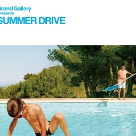 Various Artists - Grand Gallery presents SUMMER DRIVE