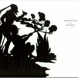 Kara Walker - Narratives of a Negress