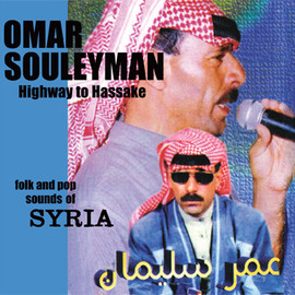 Omar Souleyman - Highway to Hassake (Folk and Pop Sounds of Syria)