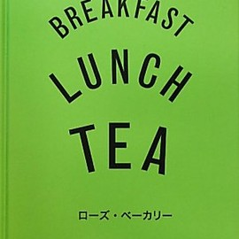 """BREAKFAST・LUNCH・TEA""  ROSE BAKERY"