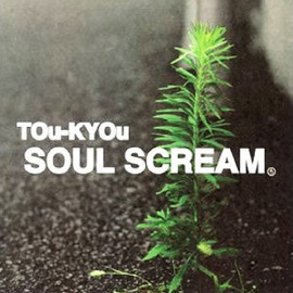 SOUL SCREAM - TOu-KYOu