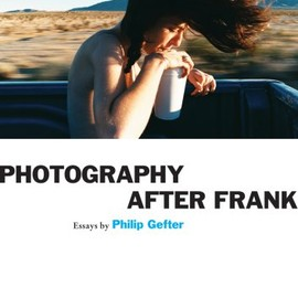 Philip Gefter - Photography After Frank (Aperture Ideas)