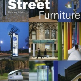 Chris Van Uffelen - Street Furniture (Architecture in Focus)