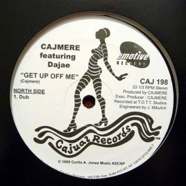 CAJMERE - FEATURING-DAJAE-JAZZY-GET-UP-OFF-ME-DUB-LONELY-CAJMERES-UNDERGROUND-GOODIE-MIX