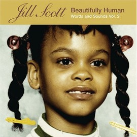 Jill Scott - Beautifully Human: Words & Sounds Vol.2