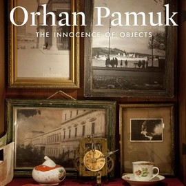 Orhan Pamuk - The Innocence of Objects